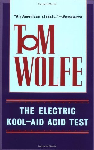 The Electric Kool-Aid Acid Test Unknown Edition By Tom Wolfe (1999)