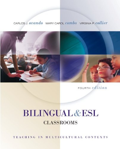Bilingual and ESL Classrooms: Teaching in Multicultural...