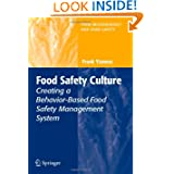 Food Safety Culture: Creating a Behavior-Based Food Safety Management System (Food Microbiology and Food Safety...