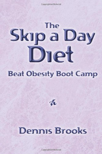 The Skip a Day Diet: Beat Obesity Boot Camp
