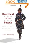 Heartbeat of the People: MUSIC AND DANCE OF THE NORTHERN POW-WOW (Music in American Life)