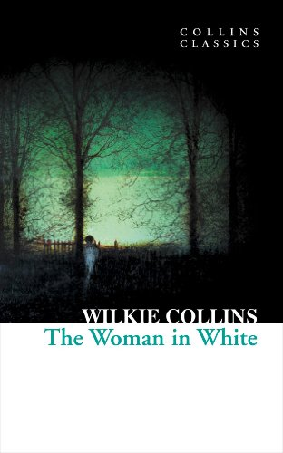 Wilkie Collins - The Woman in White (Collins Classics)