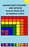 Raising Math Wizards and Witches - Summer Math 2013