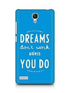 AMEZ dreams dont work unless you do Back Cover For Xiaomi Redmi Note