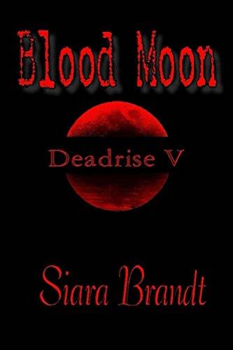 Book: Blood Moon - Deadrise V by Siara Brandt