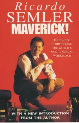 [Maverick!: The Success Story Behind the World's Most Unusual Workshop] (By: Ricardo Semler) [published: September, 2001]