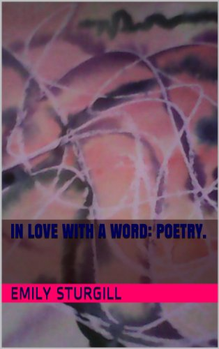 In Love with a word: Poetry.