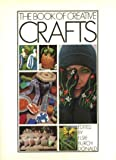 img - for THE BOOK OF CREATIVE CRAFTS. book / textbook / text book