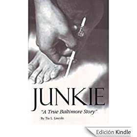 Junkie - A True Baltimore Story (English Edition)