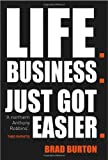 img - for Life. Business.: Just Got Easier by Burton. Brad ( 2013 ) Paperback book / textbook / text book