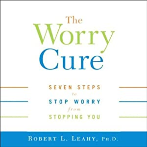 The Worry Cure Audiobook
