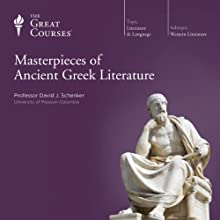Masterpieces of Ancient Greek Literature Lecture by  The Great Courses Narrated by Professor David J. Schenker
