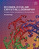 img - for Biomolecular Crystallography: Principles, Practice, and Application to Structural Biology book / textbook / text book