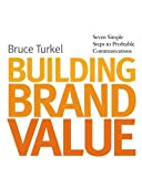 Image of Building Brand Value: Seven Simple Steps to Profitable Communications