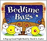img - for Bedtime Bugs: A Pop-up Good Night Book by David A. Carter (David Carter's Bugs) book / textbook / text book