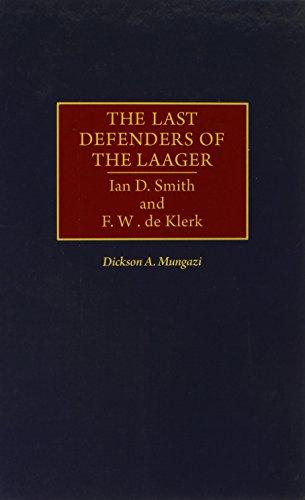 The Last Defenders of the Laager: Ian D. Smith and F. W. de Klerk