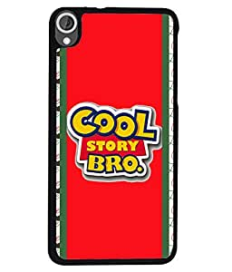 PRINTVISA Cool Story Bro Premium Metallic Insert Back Case Cover for HTC Desired 820 - D5985