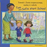 Henriette Barkow Tom and Sofia Start School in Polish and English (First Experiences)