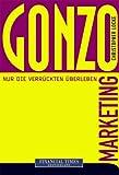 Gonzo-Marketing. Financial Times - New Business (382727057X) by Christopher Locke