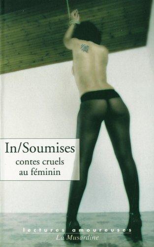 In/Soumises : Contes cruels au féminin