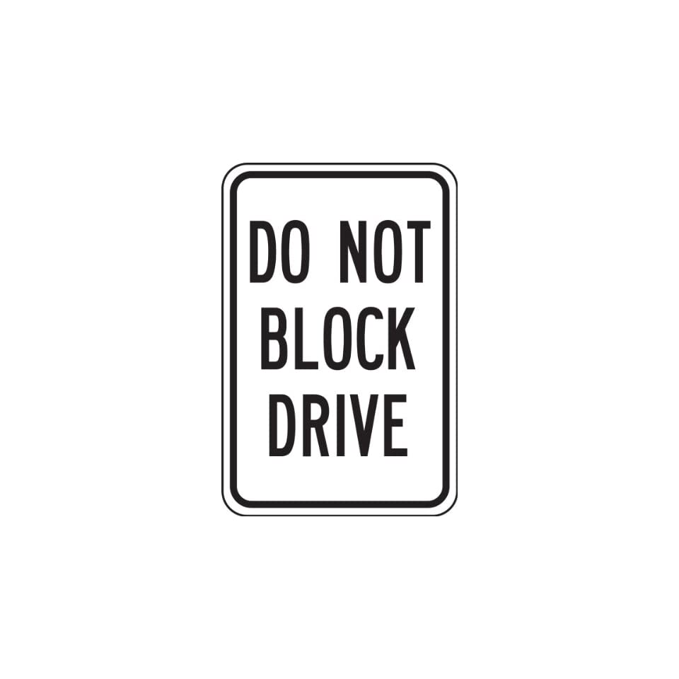 Accuform Signs FRP257RA Engineer Grade Reflective Aluminum Designated Parking Sign, Legend DO NOT BLOCK DRIVE, 12 Width x 18 Length x 0.080 Thickness, Black on White