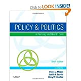 img - for Policy & Politics in Nursing and Health Care, (Policy and Politics in Nursing and Health 6th (Sixth) Edition book / textbook / text book