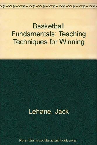 Basketball Fundamentals: Teaching Techniques for Winning, Lehane, Jack