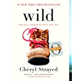 Wild: From Lost to Found on the Pacific Crest Trail (Oprah's Book Club 2.0 1) ~ Cheryl Strayed