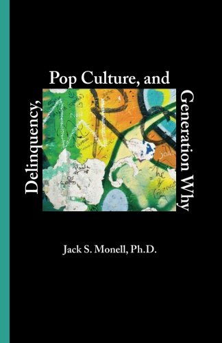 Delinquency, Pop Culture and Generation Why