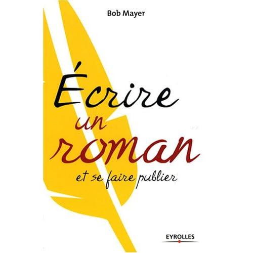 ECRIRE UN ROMAN ET SE FAIRE PUBLIER de Bob Mayer 41SkyXVNQML._SS500_