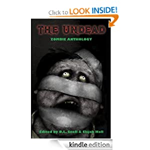 The Undead: Zombie Anthology David Wellington, David Moody, Derek Gunn and Vince Churchill