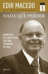Amazon.com: Nada que perder (Edir Macedo Mi Biografia) (Spanish Edition) (9786070714948): Edir Macedo: Books