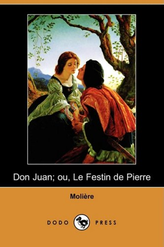 Don Juan; Ou, Le Festin de Pierre (Dodo Press) (French Edition)