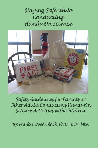 Staying Safe while Conducting Hands-On Science: Safety Guidelines for the Parents or Adults Conducting Hands-On Activiti