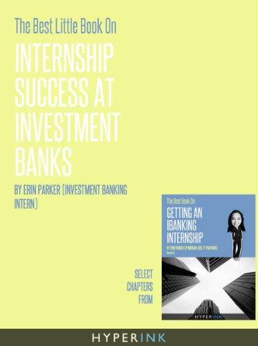 The Best Little Book On Internship Success At Investment Banks