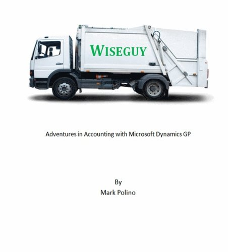 Wiseguy (Adventures in Accounting with Microsoft Dynamics GP)
