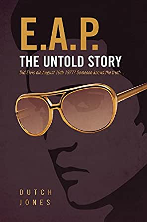 EAP - The Untold Story: Did Elvis Die August 16th 1977? Someone Knows