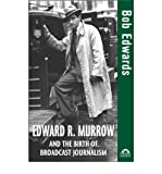 img - for [ Edward R. Murrow and the Birth of Broadcast Journalism (Turning Points) - IPS By Edwards, Bob ( Author ) Hardcover 2004 ] book / textbook / text book