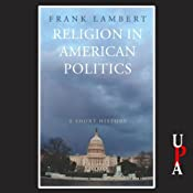 Religion in American Politics: A Short History | [Frank Lambert]