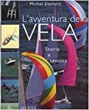 img - for L'avventura della vela. Storia e tecnica book / textbook / text book