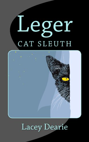 Free Kindle Book : Leger - Cat Sleuth (The Leger Cat Sleuth Mysteries Series Book 1)