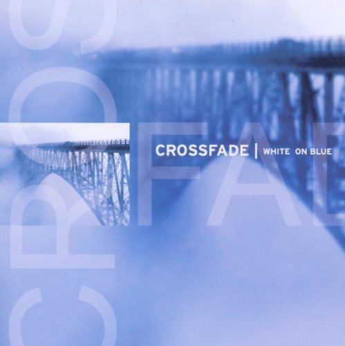 CROSSFADE - White On Blue - Zortam Music