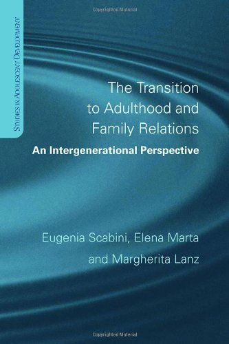 The Transition to Adulthood and Family Relations: An Intergenerational Approach (Studies in Adolescent Development)