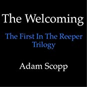 The Welcoming: The Reeper Trilogy, Book 1 | Adam Scopp