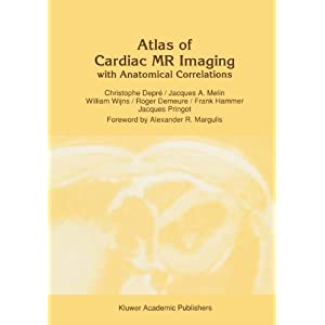 Atlas of Cardiac MR Imaging with Anatomical Correlations (Series in Radiology)
