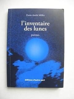 L'inventaire des lunes : [poèmes]