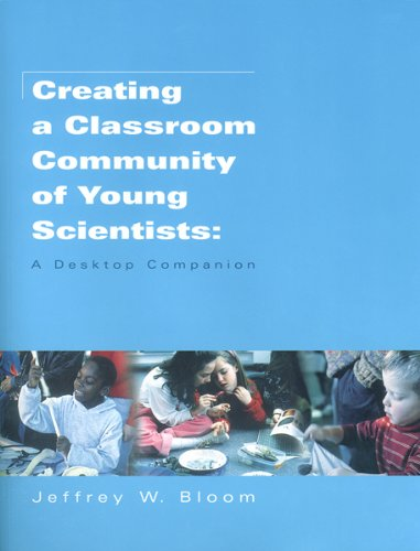 Creating a Classroom Community of Young Scientists: A Desktop Companion