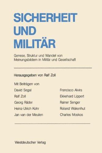 Sicherheit-und-Militr-Genese-Struktur-und-Wandel-von-Meinungsbildern-in-Militr-und-Gesellschaft-Ergebnisse-und-Analyseanstze-im-internationalen-Vergleich