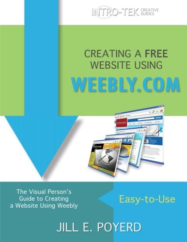 Creating A Free Website Using Weebly.Com (Intro-Tek Creative Guides)