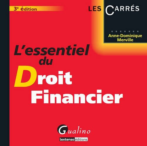 L'essentiel du droit financier / Anne-Dominique Merville.- Paris : Gualino , DL 2013